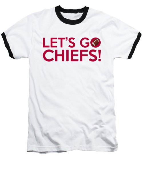 Let's Go Chiefs Baseball T-Shirt