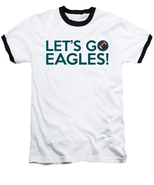Let's Go Eagles Baseball T-Shirt by Florian Rodarte