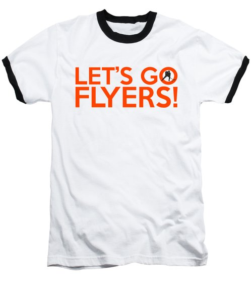 Let's Go Flyers Baseball T-Shirt by Florian Rodarte
