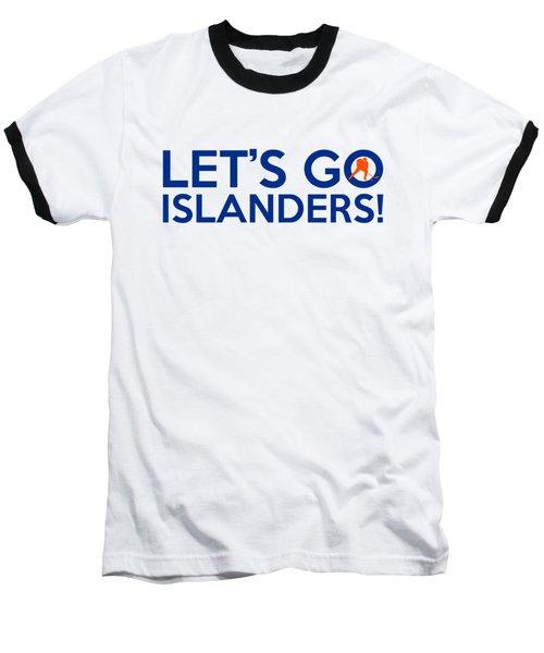 Let's Go Islanders Baseball T-Shirt by Florian Rodarte