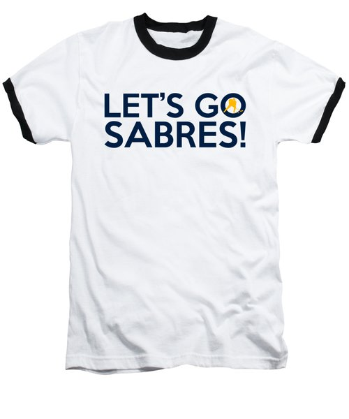 Let's Go Sabres Baseball T-Shirt by Florian Rodarte