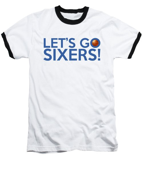 Let's Go Sixers Baseball T-Shirt