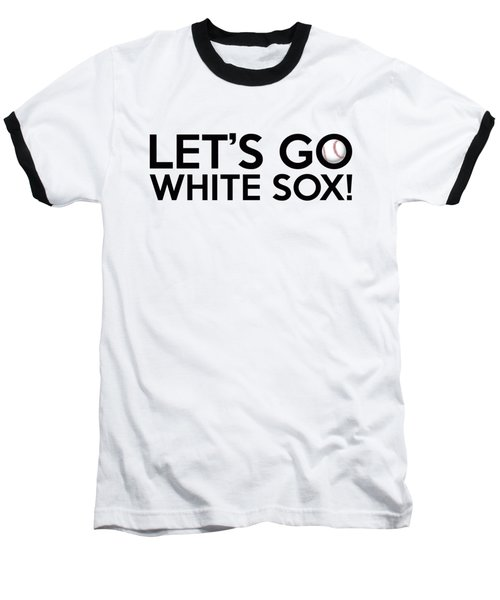 Let's Go White Sox Baseball T-Shirt