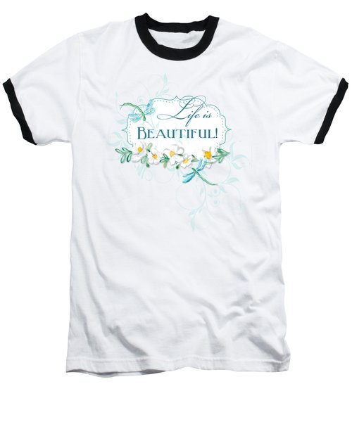 Life Is Beautiful - Dragonflies N Daisies W Leaf Swirls N Dots Baseball T-Shirt by Audrey Jeanne Roberts
