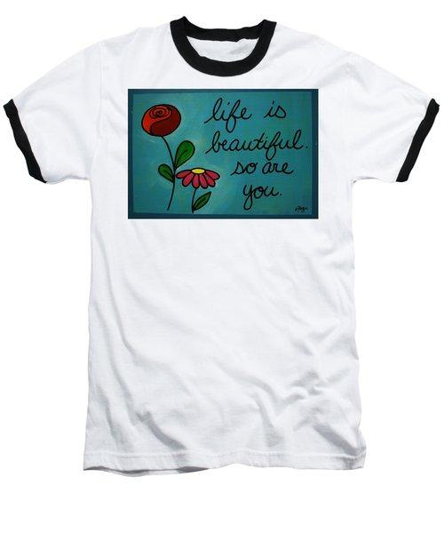 Life Is Beautiful Baseball T-Shirt