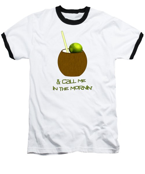 Lime In The Coconut Baseball T-Shirt by Methune Hively