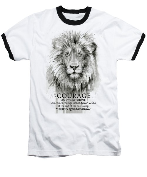 Lion Courage Motivational Quote Watercolor Animal Baseball T-Shirt