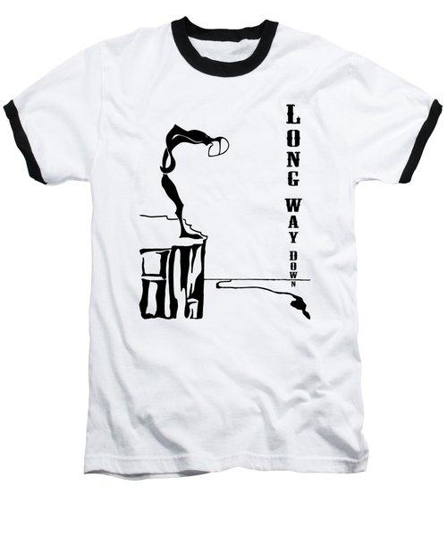 Long Way Down Baseball T-Shirt