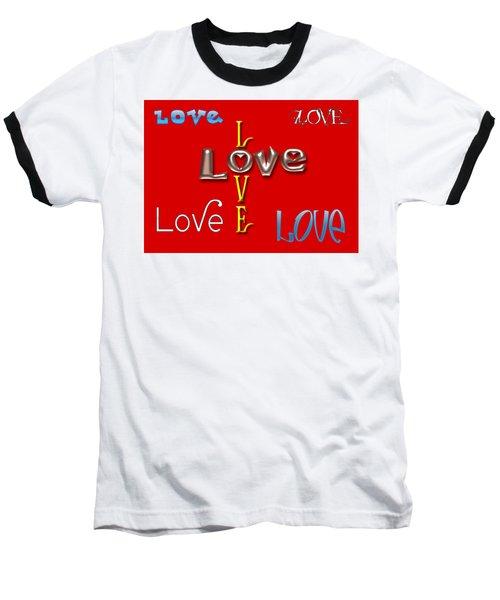 Love Love Love Baseball T-Shirt