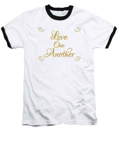 Baseball T-Shirt featuring the digital art Love One Another Golden 3d Look Script by Rose Santuci-Sofranko