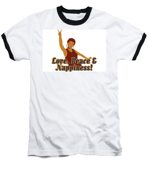Love Peace And Nappiness Baseball T-Shirt