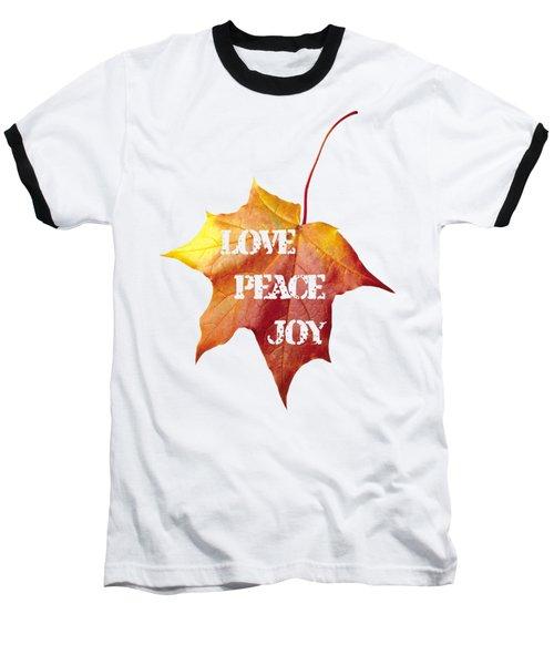 Love Peace Joy Carved On Fall Leaf Baseball T-Shirt by Georgeta Blanaru