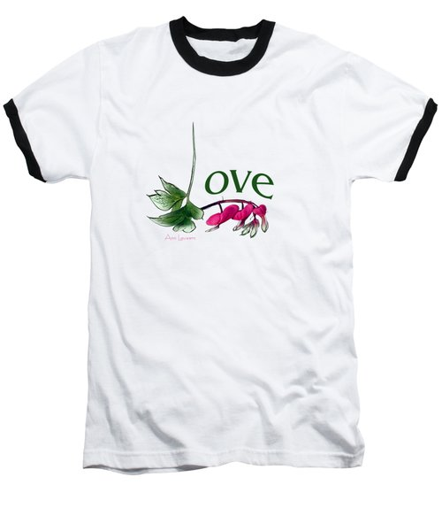 Baseball T-Shirt featuring the digital art Love Shirt by Ann Lauwers
