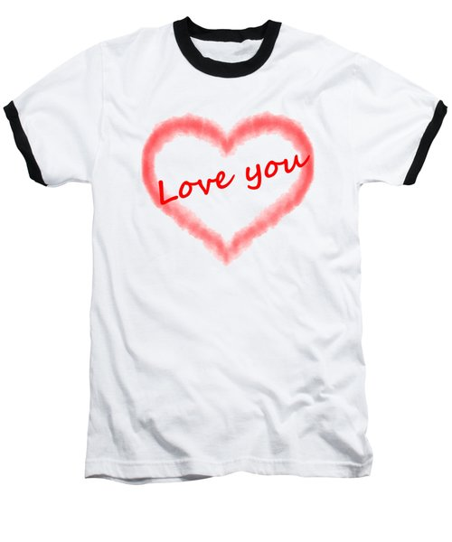 Love You Baseball T-Shirt