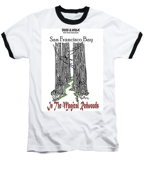 Magical Redwoods  Baseball T-Shirt