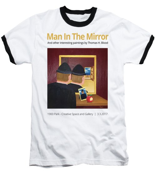 Man In The Mirror T-shirt Baseball T-Shirt by Thomas Blood