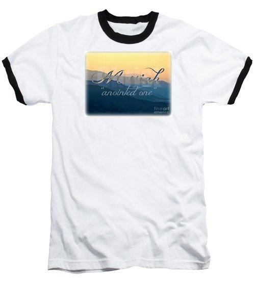 Messiah  Baseball T-Shirt
