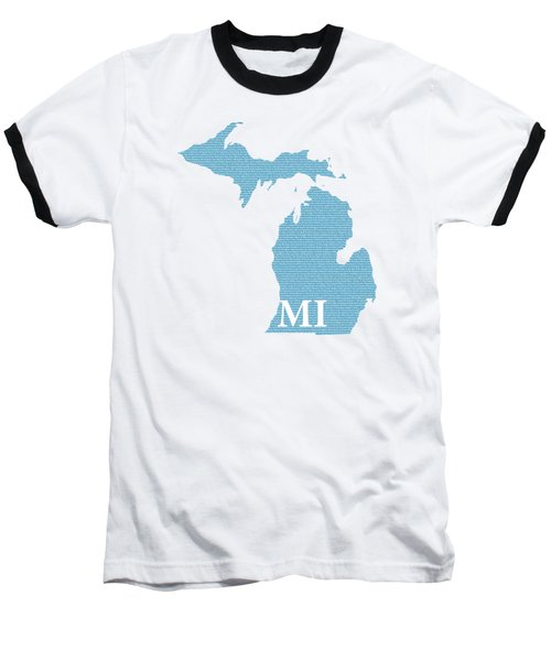 Michigan State Map With Text Of Constitution Baseball T-Shirt