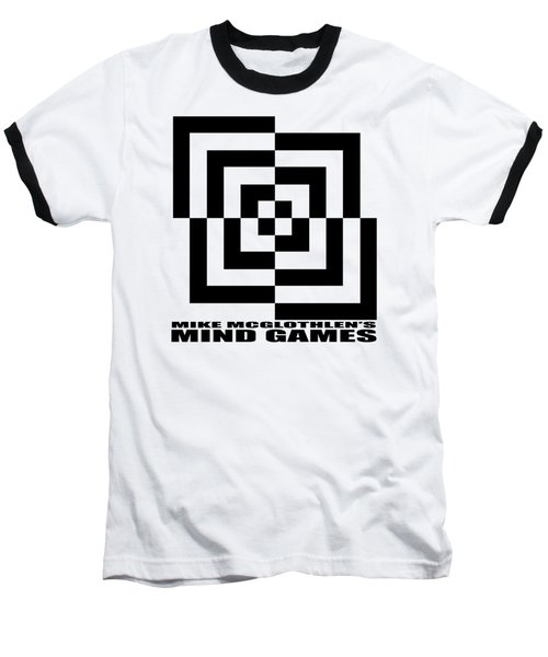 Mind Games 10se Baseball T-Shirt by Mike McGlothlen
