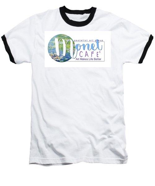 Monet Cafe' Products Baseball T-Shirt