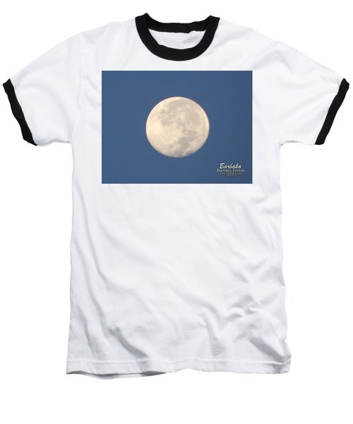 Baseball T-Shirt featuring the photograph Morning Moon by Barbara Tristan