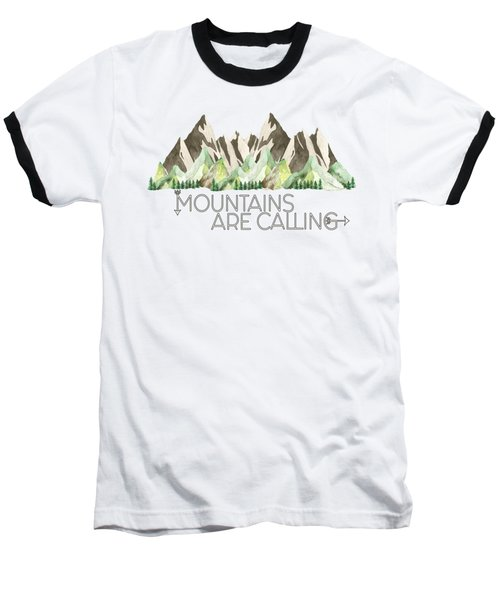 Mountains Are Calling Baseball T-Shirt