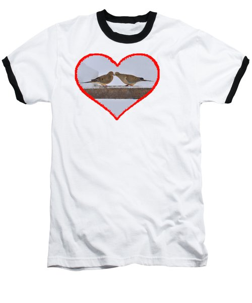Mourning Doves Kissing Baseball T-Shirt by Dan Friend