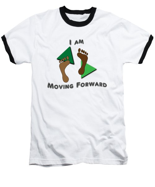 Moving Forward Baseball T-Shirt by Judi Saunders