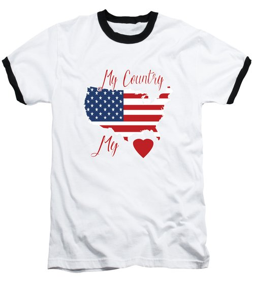 My Country My Heart Baseball T-Shirt