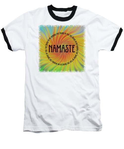 Namaste Divine And Honor Swirl Baseball T-Shirt by Terry DeLuco