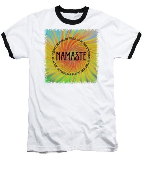 Namaste Divine And Honor Swirl Baseball T-Shirt