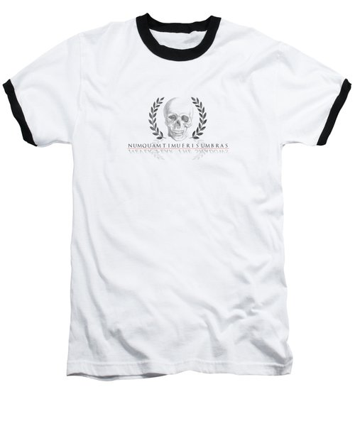 Never Fear The Shadows Stoic Skull With Laurels Baseball T-Shirt