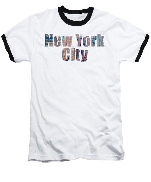 New York Font V2 Baseball T-Shirt