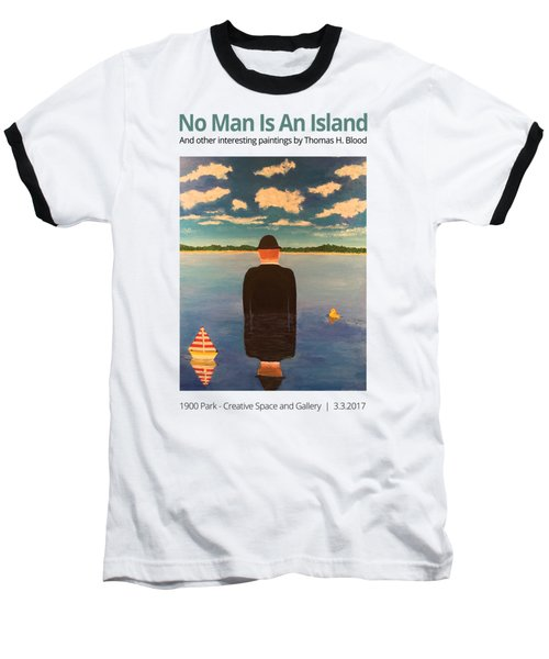 No Man Is An Island T-shirt Baseball T-Shirt