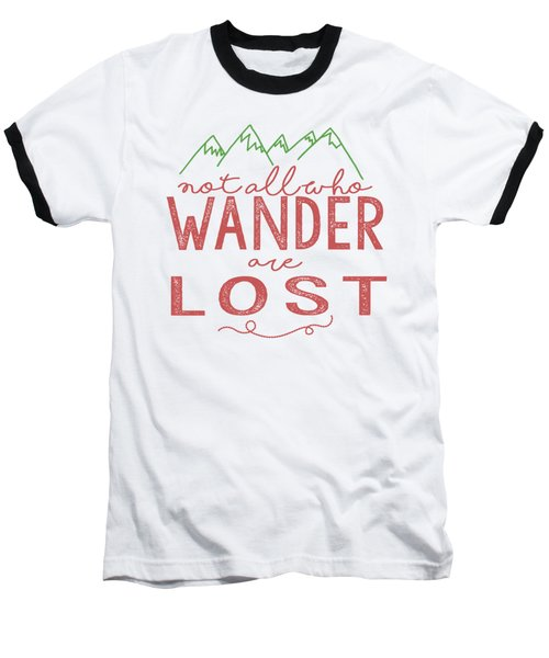 Baseball T-Shirt featuring the digital art Not All Who Wander Are Lost In Pink by Heather Applegate
