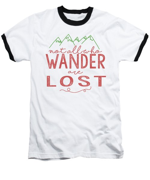 Not All Who Wander Are Lost In Pink Baseball T-Shirt