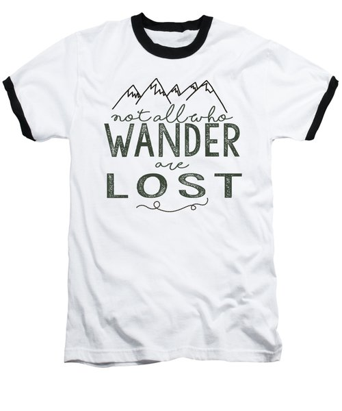 Baseball T-Shirt featuring the digital art Not All Who Wander Green by Heather Applegate