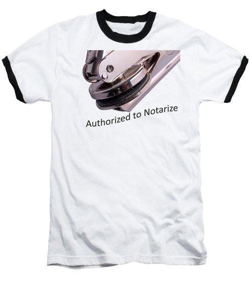 Notary Public Slogan Baseball T-Shirt by Phil Cardamone