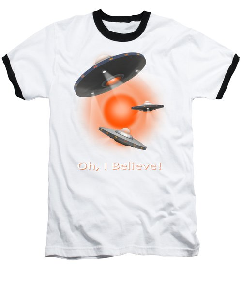 Oh I Believe  Se Baseball T-Shirt