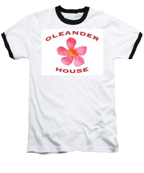 Oleander House Baseball T-Shirt