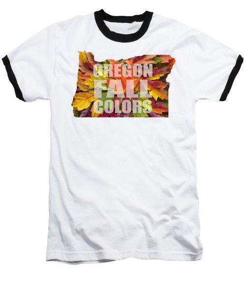 Oregon Maple Leaves Mixed Fall Colors Text Baseball T-Shirt