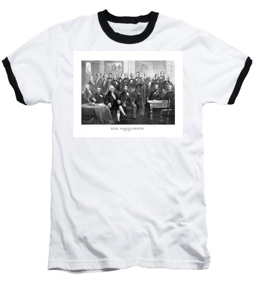 Our Presidents 1789-1881 Baseball T-Shirt by War Is Hell Store