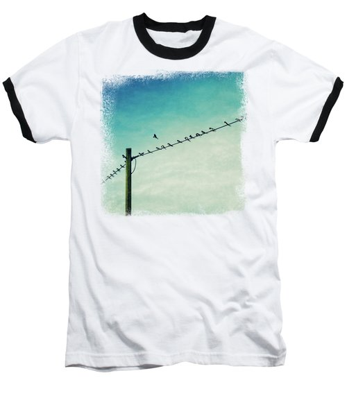 Out Of Line - Birds On A Wire Baseball T-Shirt