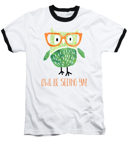 Owl Be Seeing Ya Baseball T-Shirt