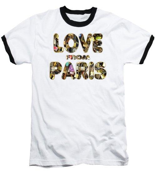 Paris City Of Love And Lovelocks Baseball T-Shirt