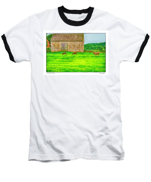 Pennsylvania's Oldest Barn Baseball T-Shirt by R Thomas Berner
