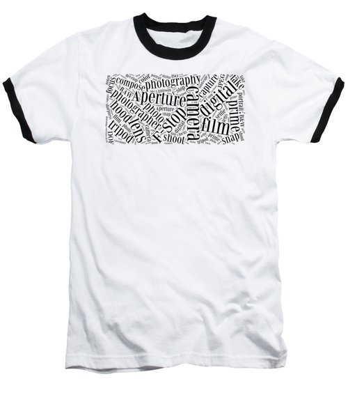 Photography Word Cloud Baseball T-Shirt by Edward Fielding
