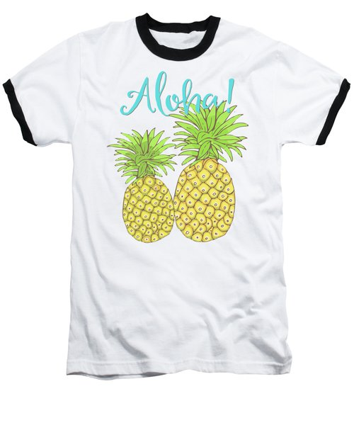 Pineapple Aloha Tropical Fruit Of Welcome Hawaii Baseball T-Shirt