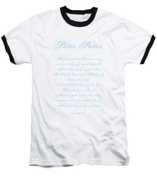 Pitter Patter Poem Typography Baseball T-Shirt