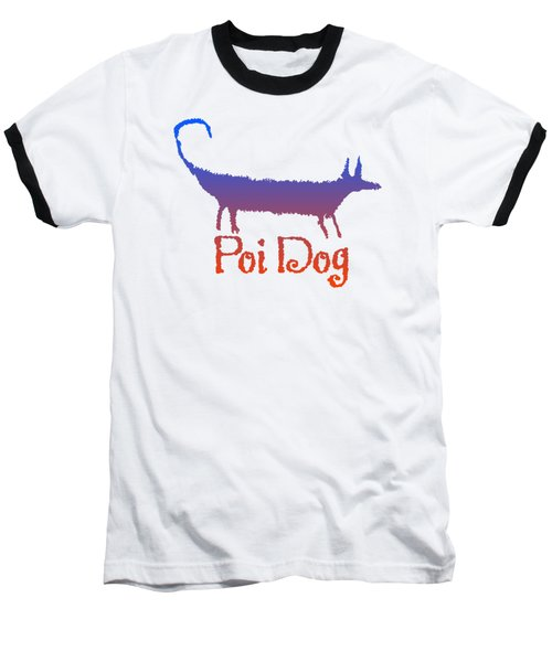 Poi Dog Baseball T-Shirt